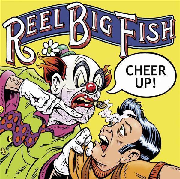 Reel Big Fish - Cheer Up! - MP3 Download