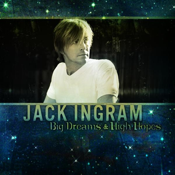Jack Ingram - Big Dreams & High Hopes - MP3 Download