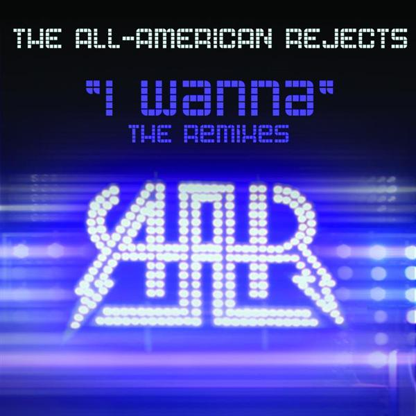 The All-American Rejects - I Wanna - The Remixes - MP3 Download