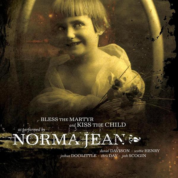 Norma Jean - Bless the Martyr and Kiss the Child- MP3 Download