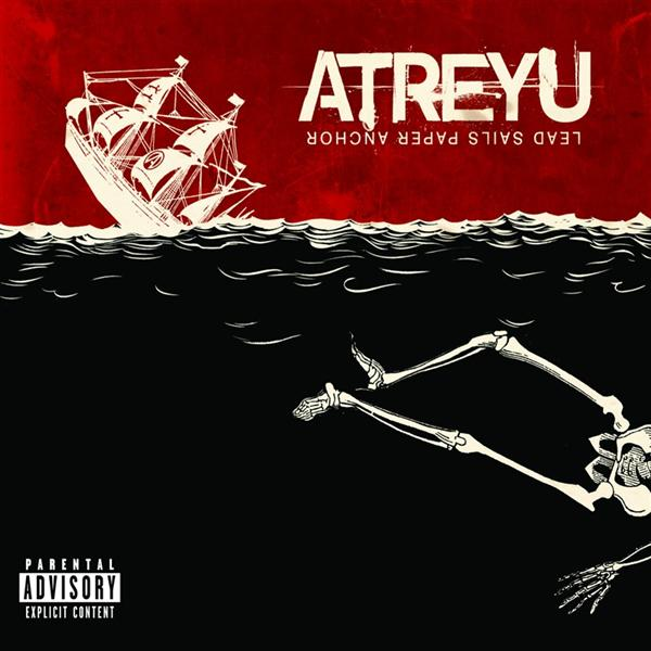 Atreyu - Lead Sails Paper Anchor - Explicit Version - MP3 Download