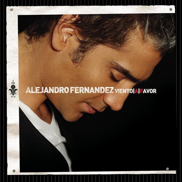 Alejandro Fernandez - Viento A Favor - MP3 Download