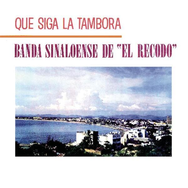 Banda Sinaloense El Recodo De Cruz Lizarraga - Que Siga La Tambora - MP3 Download