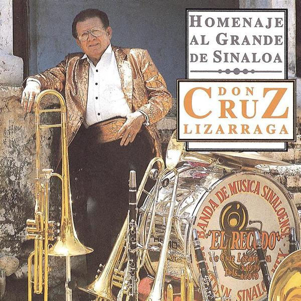Banda Sinaloense El Recodo De Cruz Lizarraga - Homenaje Al Grande De Sinaloa Don Cruz Lizarraga - MP3 Download