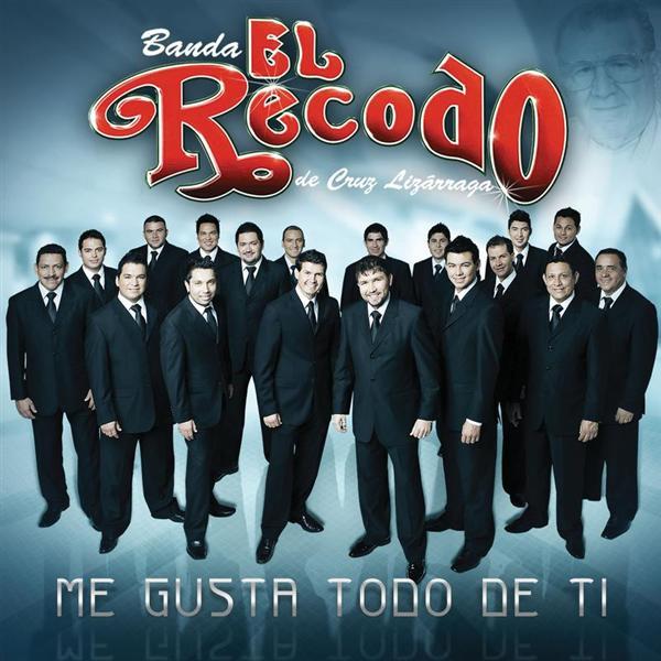 Banda Sinaloense El Recodo De Cruz Lizarraga - Me Gusta Todo De Ti - CD Album - MP3 Download