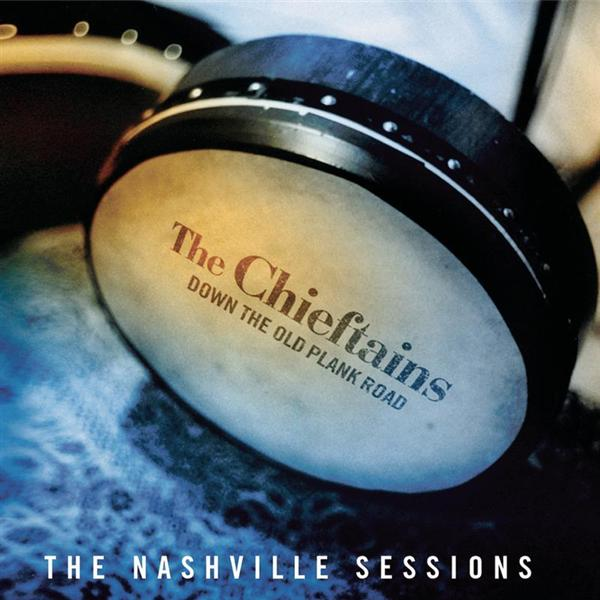 The Chieftains - Down The Old Plank Road: The Nashville Sessions - MP3 Download