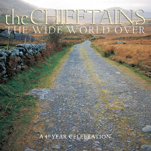 The Chieftains - The Wide World Over:  A 40 Year Celebration - MP3 Download