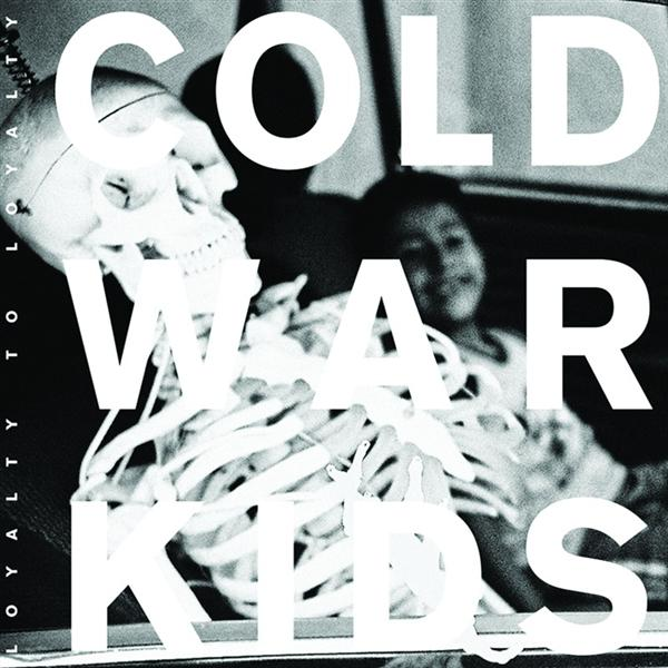 Cold War Kids - Loyalty to Loyalty - MP3 Download
