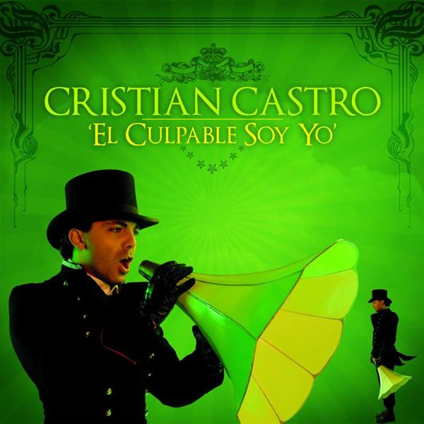 Cristian Castro - El Culpable Soy Yo - MP3 Download