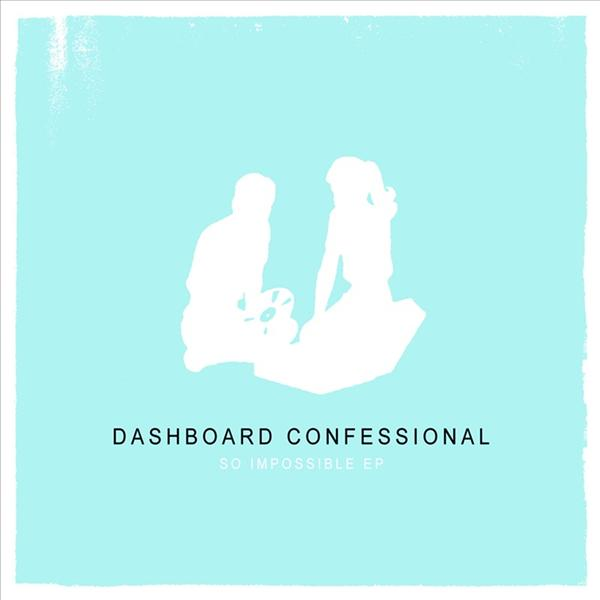 Dashboard Confessional - So Impossible EP - MP3 Download
