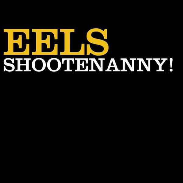 Eels - Shootenanny! - MP3 Download