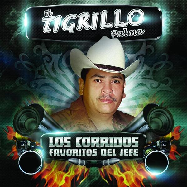 El Tigrillo Palma - Los Corridos Favoritos Del Jefe - MP3 Download