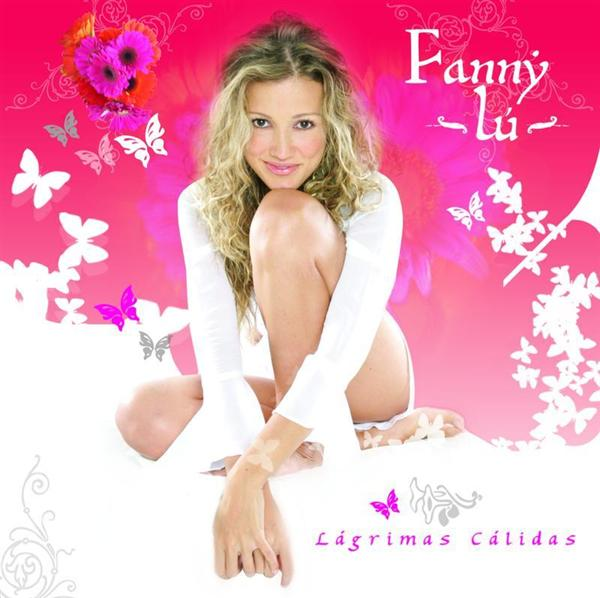 Fanny Lu - Lagrimas Calidas - Edicion Especial - International Version (Edited) - MP3 Download
