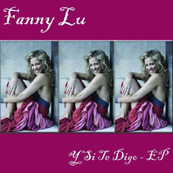 Fanny Lu - Y Si Te Digo - MP3 Download
