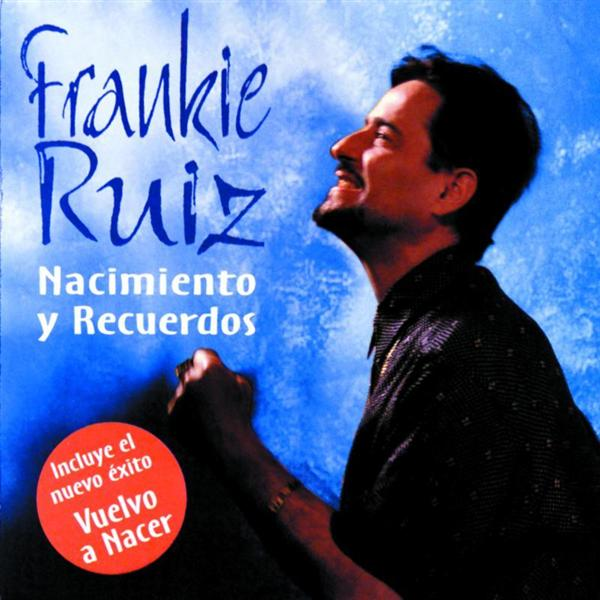 Frankie Ruiz - Nacimiento Y Recuerdos - MP3 Download