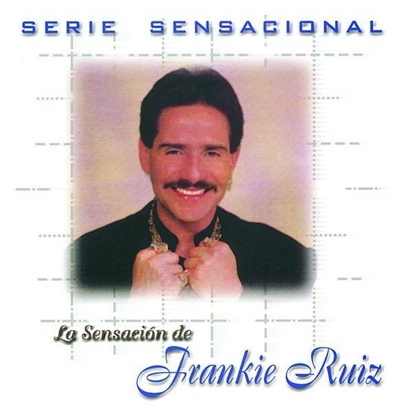 Frankie Ruiz - Serie Sensacional: Frankie Ruiz - MP3 Download