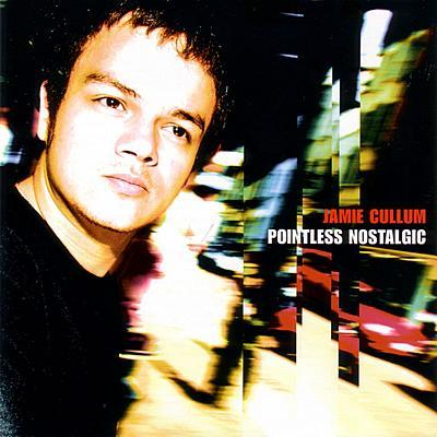 Jamie Cullum - Pointless Nostalgic - MP3 Download