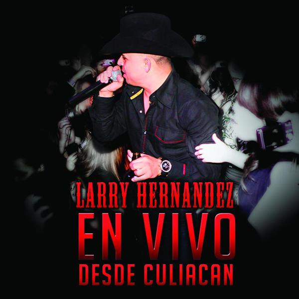 Larry Hernandez - En Vivo Desde Culiacán - MP3 Download
