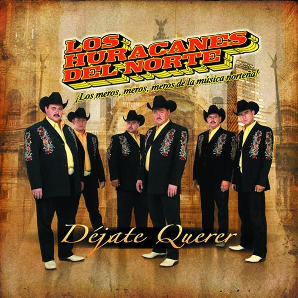 Los Huracanes Del Norte - Dejate Querer - MP3 Download