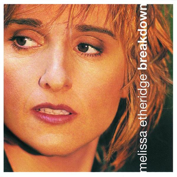 Melissa Etheridge - Breakdown - MP3 Download