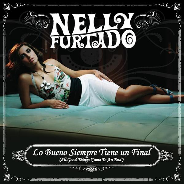 Nelly Furtado - All Good Things (Come To An End) - Spanish version - MP3 Download