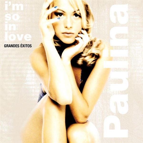 Paulina Rubio - I'm So In Love -  Grandes Exitos - MP3 Download