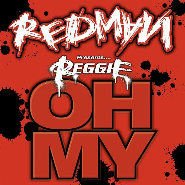 "Redman - Redman presents Reggie ""Oh My"" - Edited Version - MP3 Download"