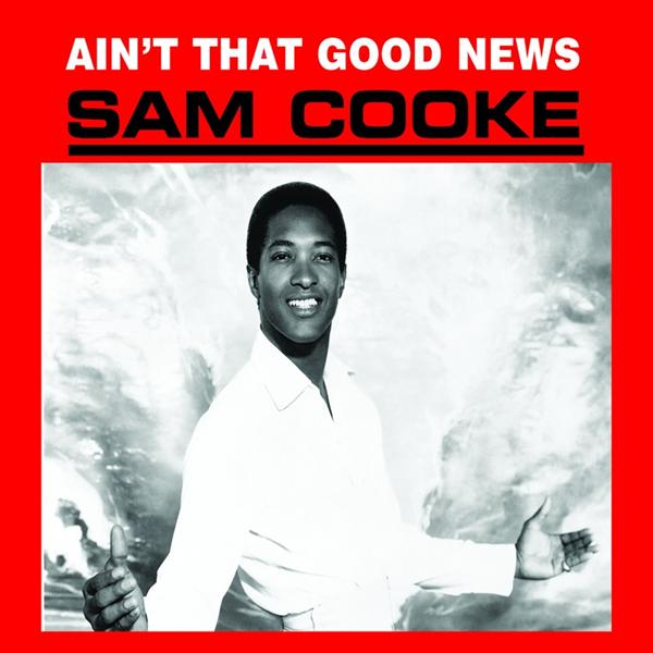Sam Cooke - Ain't That Good News - Remastered - MP3 Download
