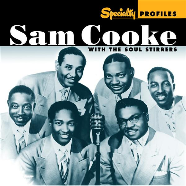 Sam Cooke - Specialty Profiles: Sam Cooke & The Soul Stirrers - MP3 Download