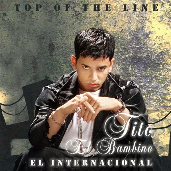 Tito El Bambino - Top Of The Line El Internacional - MP3 Download