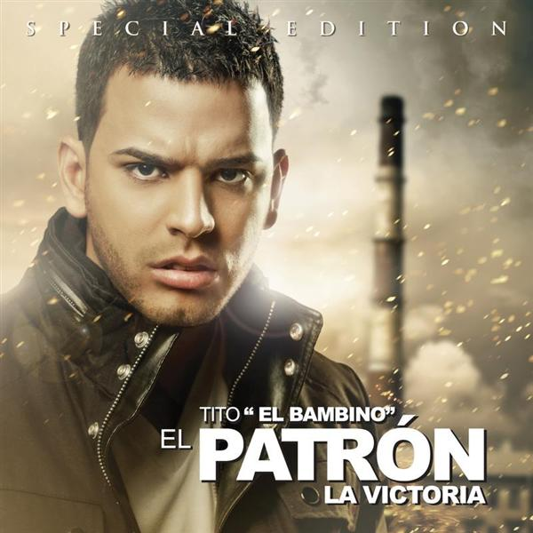 "Tito El Bambino - El Patron ""La Victoria"" (Bonus Tracks) - MP3 Download"