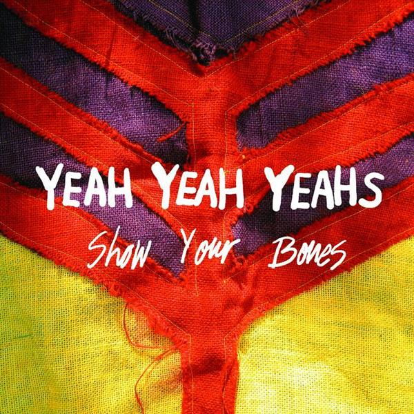 Yeah Yeah Yeahs - Show Your Bones- MP3 Download