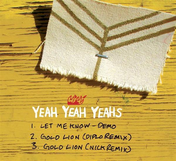 Yeah Yeah Yeahs - Let Me Know + Gold Lion (Diplo Remix) + Gold Lion (Nick Remix)- MP3 Download