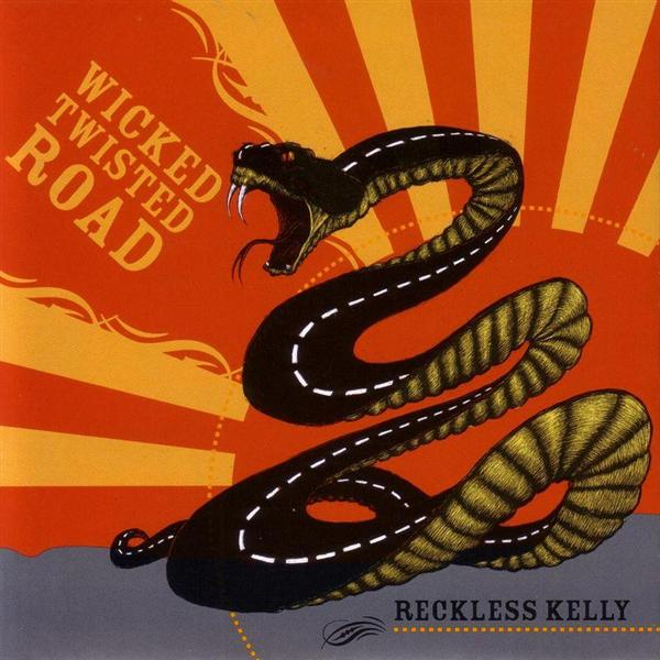 Reckless Kelly - Wicked Twisted Road - MP3 Download