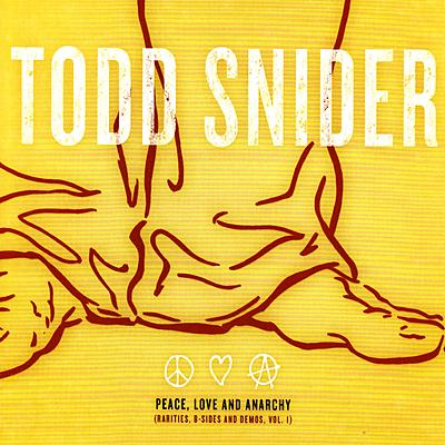 Todd Snider - Peace Love and Anarachy - MP3 Download