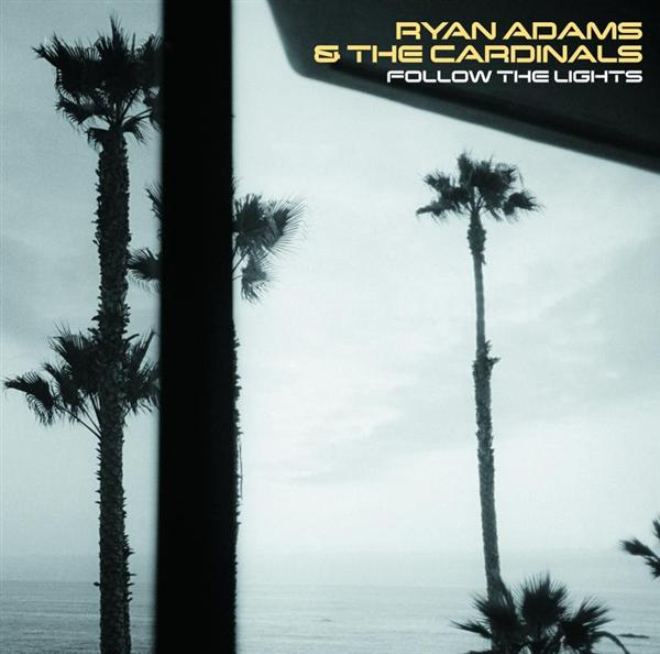 Ryan Adams - Follow The Lights - MP3 Download