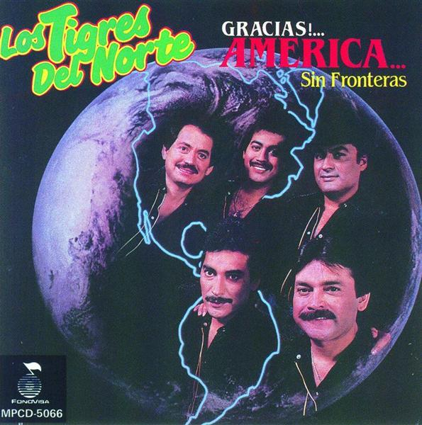 Los Tigres Del Norte - Gracias America Sin Fronteras - International Version - MP3 Download