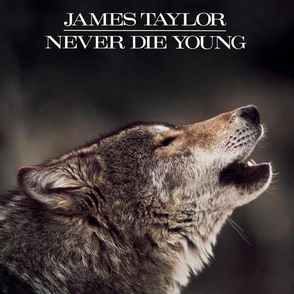 James Taylor - Never Die Young - MP3 Download