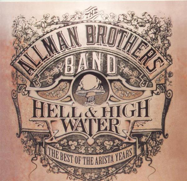 The Allman Brothers Band - Hell & High Water: The Best Of The Arista Years - MP3 Download