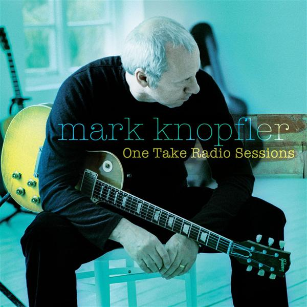 Mark Knopfler - One Take Radio Sessions (U.S. Only) - MP3 Download