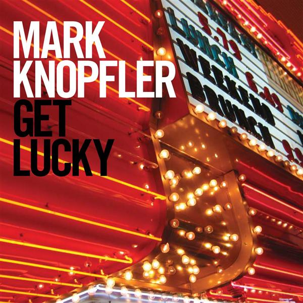 Mark Knopfler - Get Lucky (Bonus Track)- MP3 Download