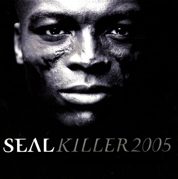 Seal - Killer 2005 (U.S. Maxi Single) - MP3 Download