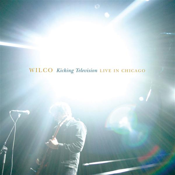 Wilco - Kicking Television, Live in Chicago - MP3 Download