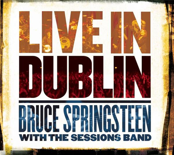 Bruce Springsteen With The Sessions Band - Live In Dublin - MP3 Download