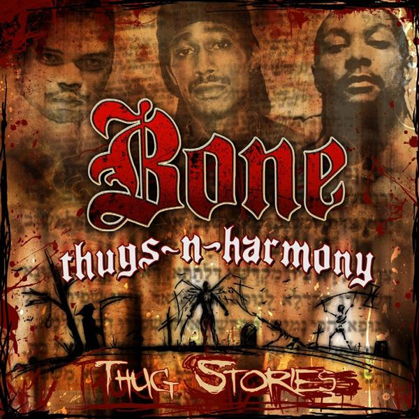 Bone Thugs-N-Harmony - Thug Stories (Edited) - MP3 Download