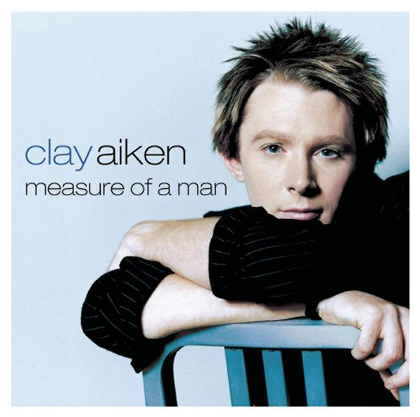 Clay Aiken - Measure Of A Man - MP3 Download