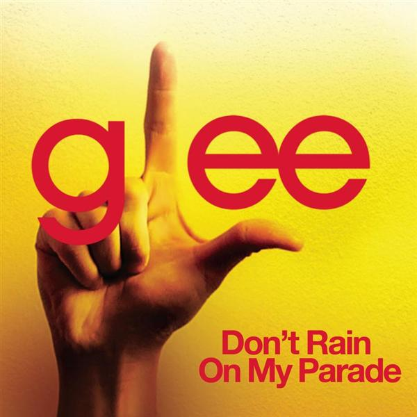 Glee Cast - Don't Rain On My Parade (Glee Cast Version) - MP3 Download