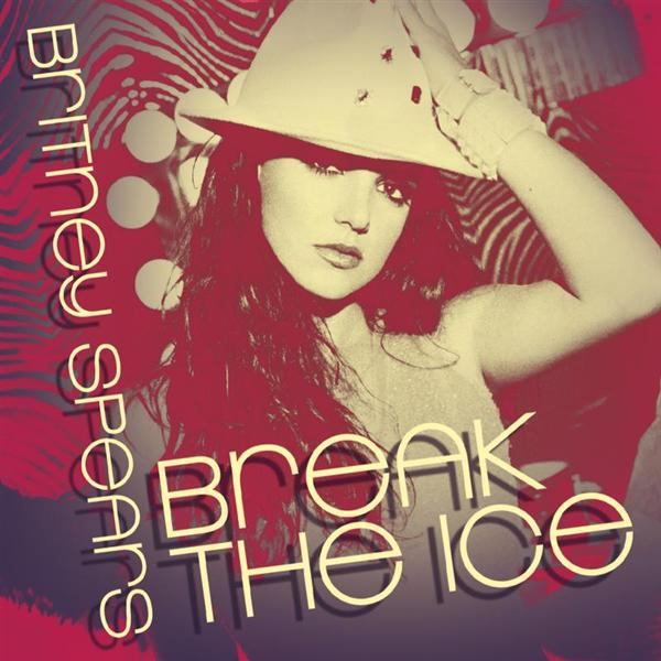 Britney Spears - Break The Ice: Dance Remixes - MP3 Download