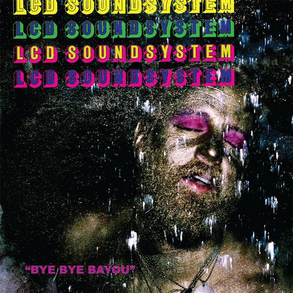 LCD Soundsystem - Bye Bye Bayou - MP3 Download