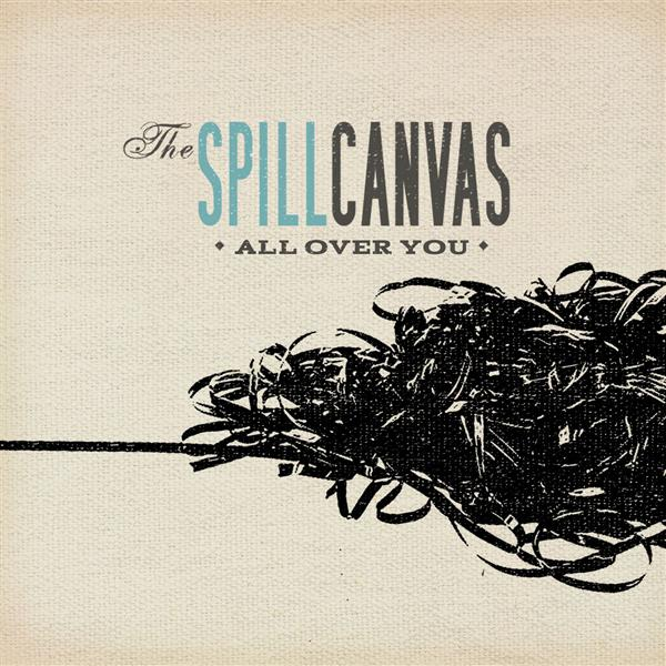 The Spill Canvas - All Over You (DMD Single) - MP3 Download